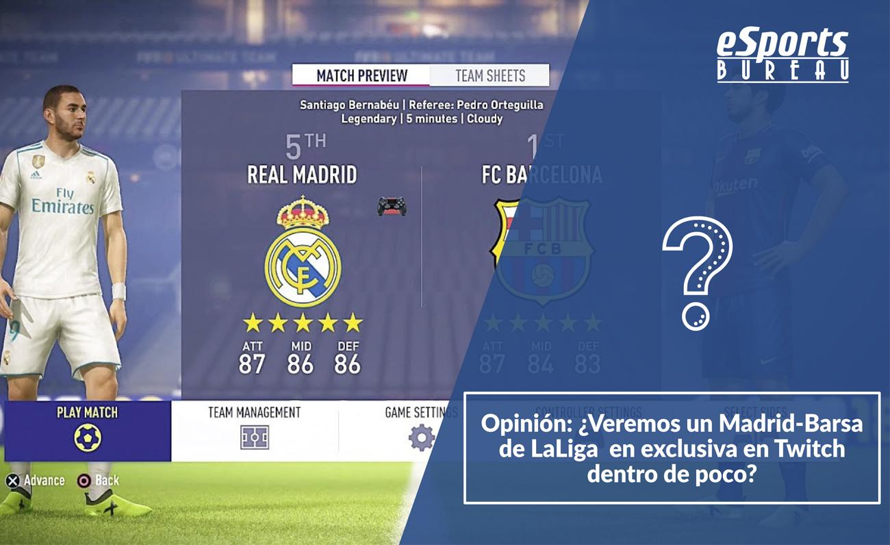 Opinión: ¿Veremos un Madrid-Barsa de LaLiga en exclusiva en Twitch dentro de poco?