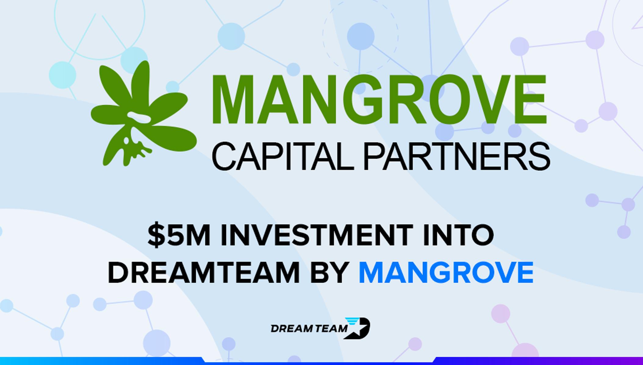 DreamTeam logra otra ronda de inversión, esta vez de $5 millones, por parte de Mangrove Capital Partners
