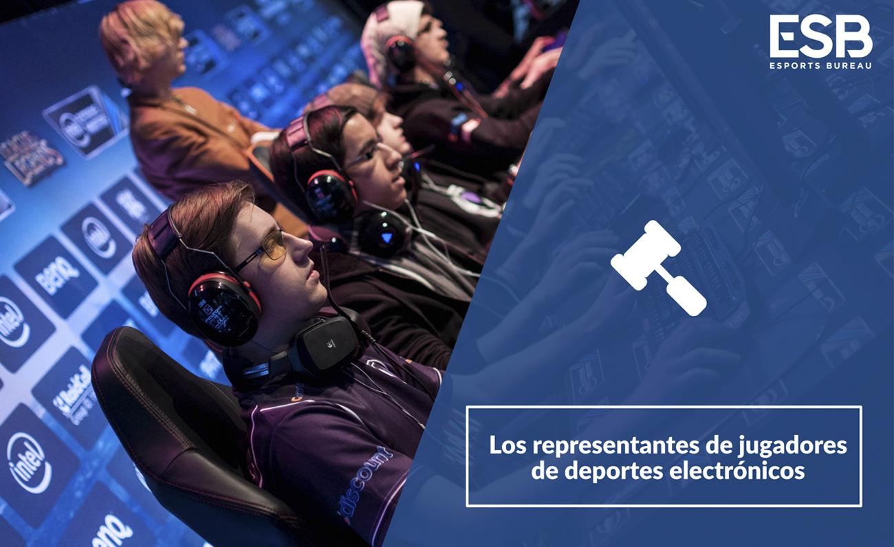 Los jugadores de esports (II): Los representantes de jugadores de deportes electrónicos