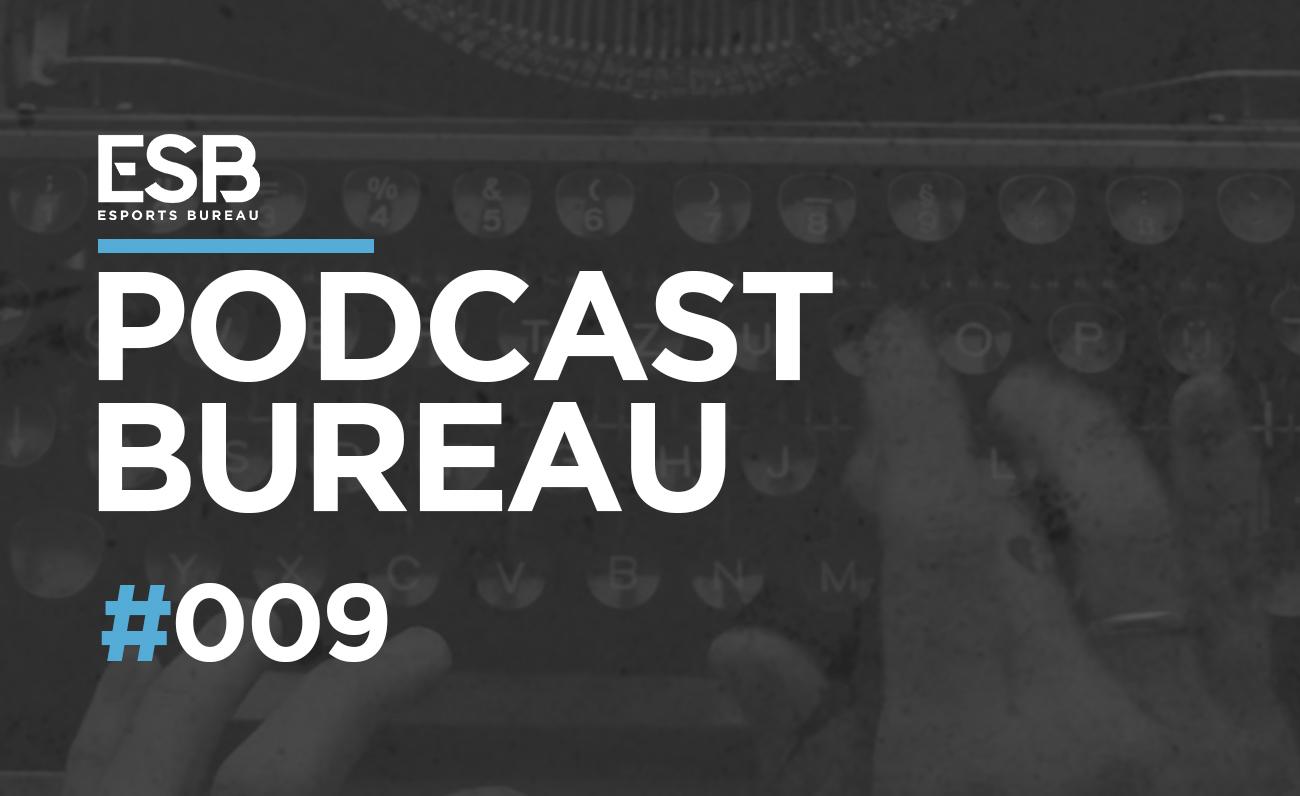 Esports Bureau Podcast: Programa 1×09. LPE es el plato fuerte pero os traemos muchas más cosas