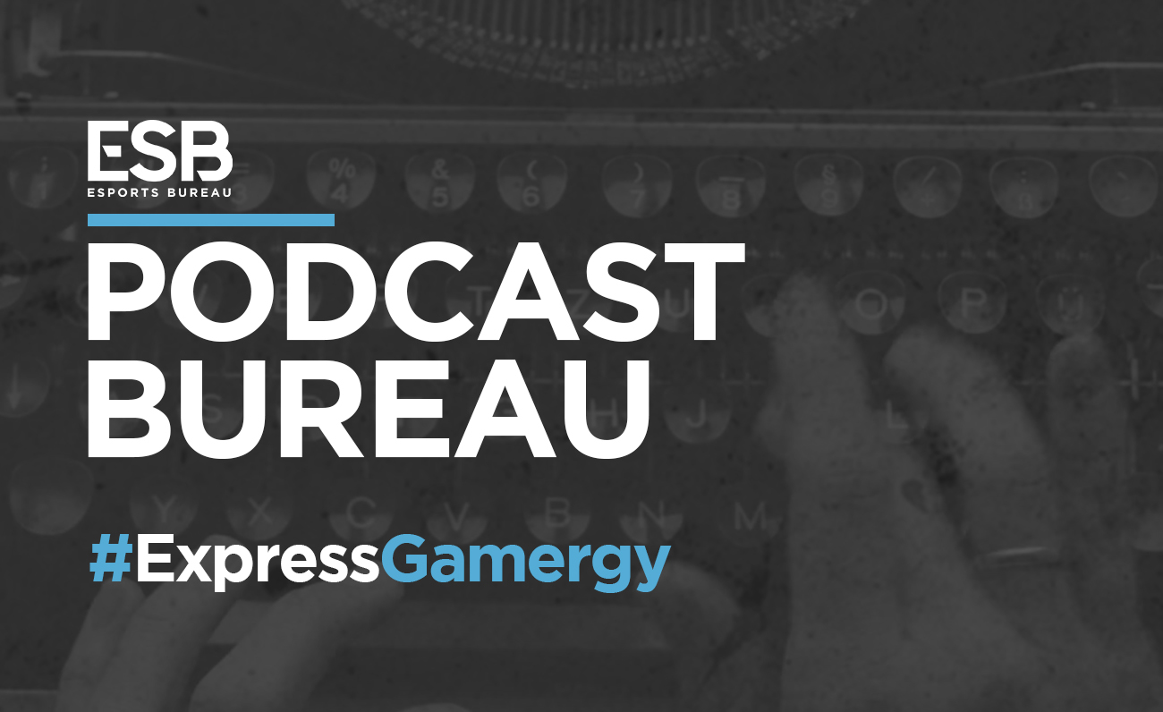 Esports Bureau Podcast Gamergy