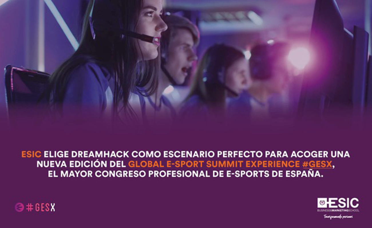 GESx y ESIC hablarán sobre las oportunidades de Digital Business en el marco de DreamHack Valencia
