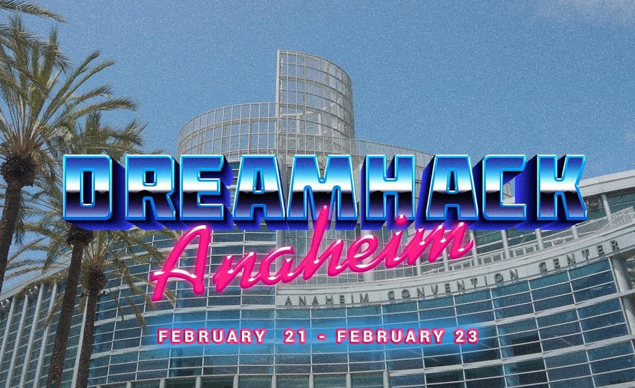 DreamHack Anaheim